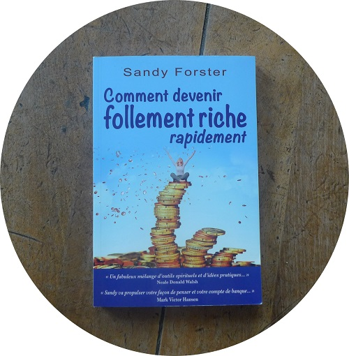 livre sandy forster comment devenir follement riche rapidement